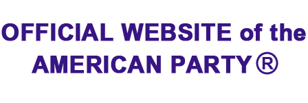 OFFICIAL WEBSITE of the AMERICAN PARTY ®